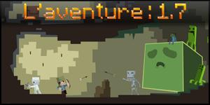 1.7 : Mise à jour » Aventure «