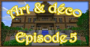 Art & Déco – Episode 5
