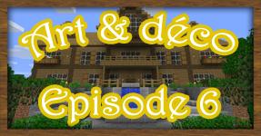Art & Déco – Episode 6