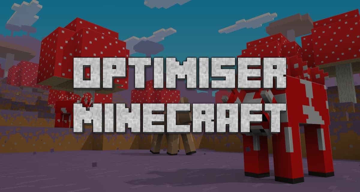 Optimiser Minecraft et avoir plus de FPS