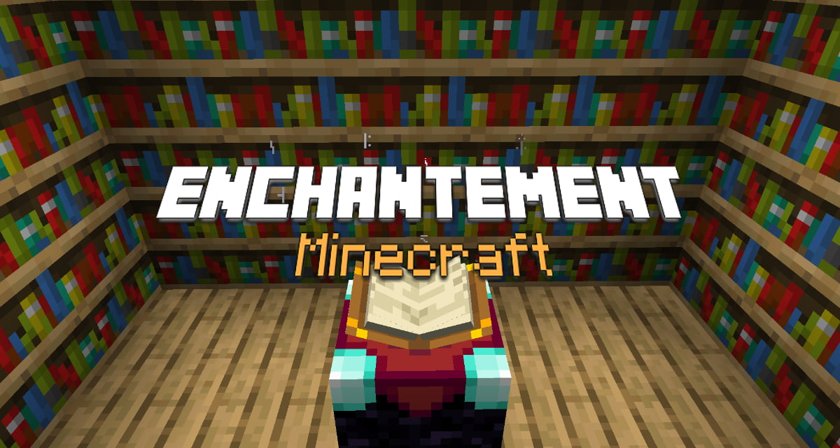 Guide de l'enchantement dans Minecraft