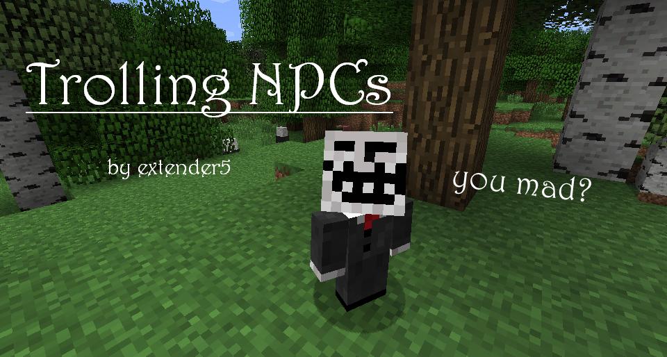 [1.0.0] Trolling NPCs