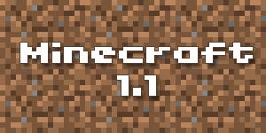 Sortie de Minecraft 1.1