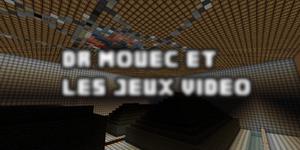 [1.0.0] Dr Mouec et les jeux video