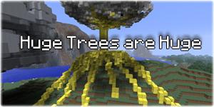 [1.0.0] Huge Trees are Huge