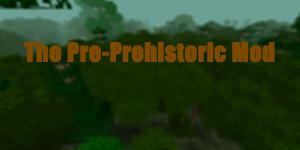 [1.1] The Pre-Prehistoric Mod (v1.0)
