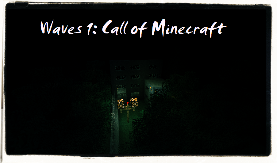 [1.2.4] Waves I : Call of Minecraft