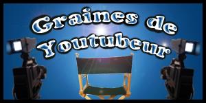Graines de youtuber #3