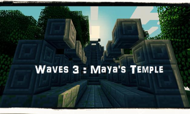 [1.2.5] Waves III : Maya's Temple