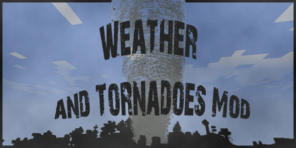 [1.2.5] Weather & Tornadoes