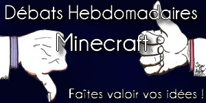Débat Hebdomadaire Minecraft #7