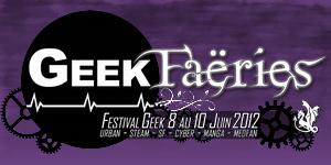 GeekFaëries – Edition 2012