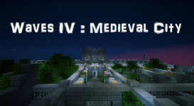 [1.2.5] Waves IV : Medieval City
