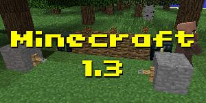 Sortie de Minecraft 1.3