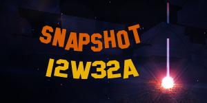 Snapshot 12w32a