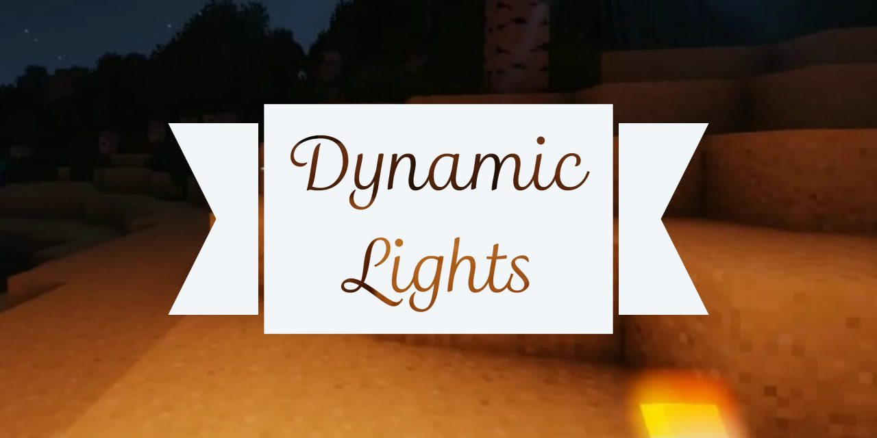 [Mod] Dynamic Lights – 1.7.10 → 1.13.2
