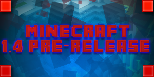 Minecraft 1.4 : la pre-release