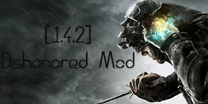 [1.4.2] Dishonored mod