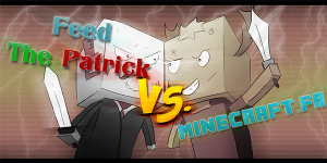 08 Minecraft.fr VS Feed The Patrick