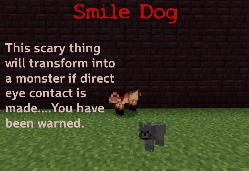 smile dog [1.4.7] Mod CreepyPastaCraft