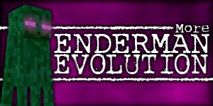 [1.5.1] More Enderman Evolution