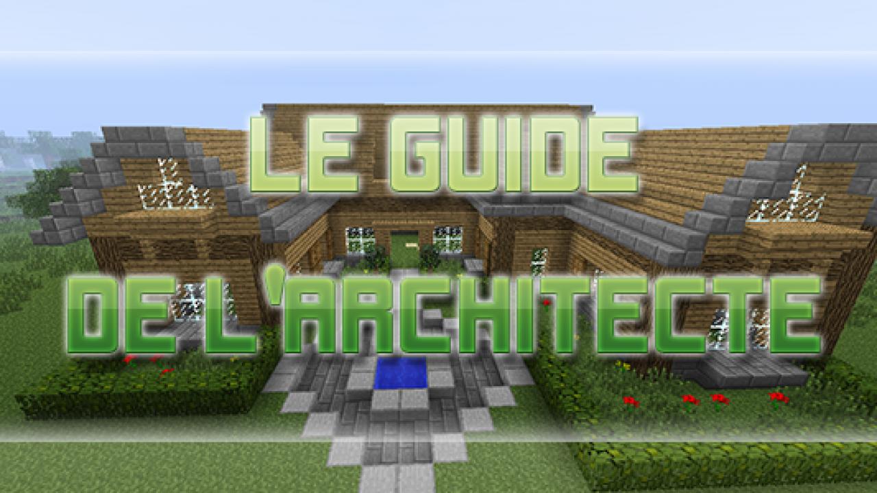 Guide De Construction Minecraft Pour Etre Un Architecte Minecraft Fr