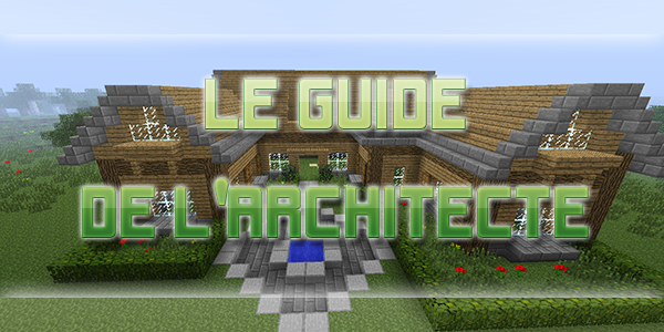 Guide De Construction Minecraft Pour être Un Architecte