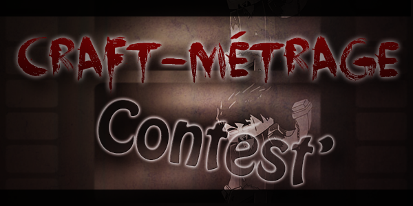 [Craft Métrage Contest'] #1