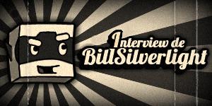 Interview de Bill Silverlight