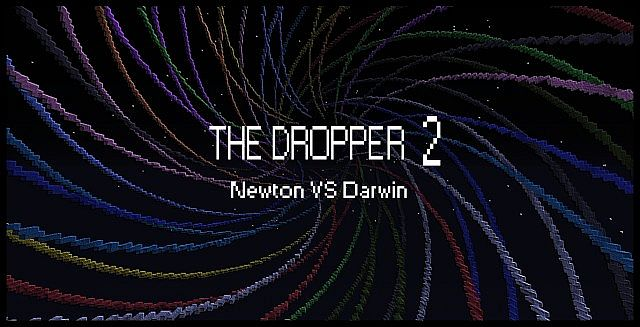 The dropper 5 5475583 [1.5.2] The Dropper 2   Newton VS Darwin