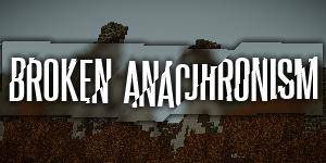 [1.6.2] Broken Anachronism [64x]
