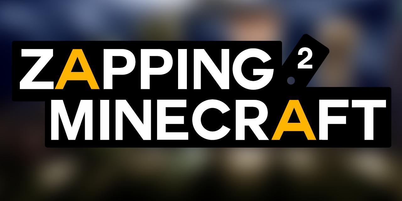 Zapping Minecraft #2