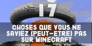 17 choses que vous ne saviez (peut-être) pas sur Minecraft