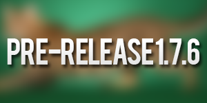 Minecraft Pre-Release 1.7.6