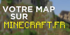 Rappel : Votre map sur Minecraft.fr