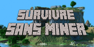 Survivre sans miner dans Minecraft
