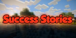Les plus belles success stories Minecraftiennes