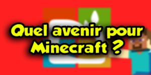L'avenir de Minecraft après son rachat par Microsoft.