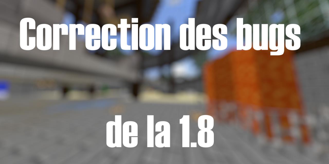 Correction des bugs de la 1.8 – Pre-release 4