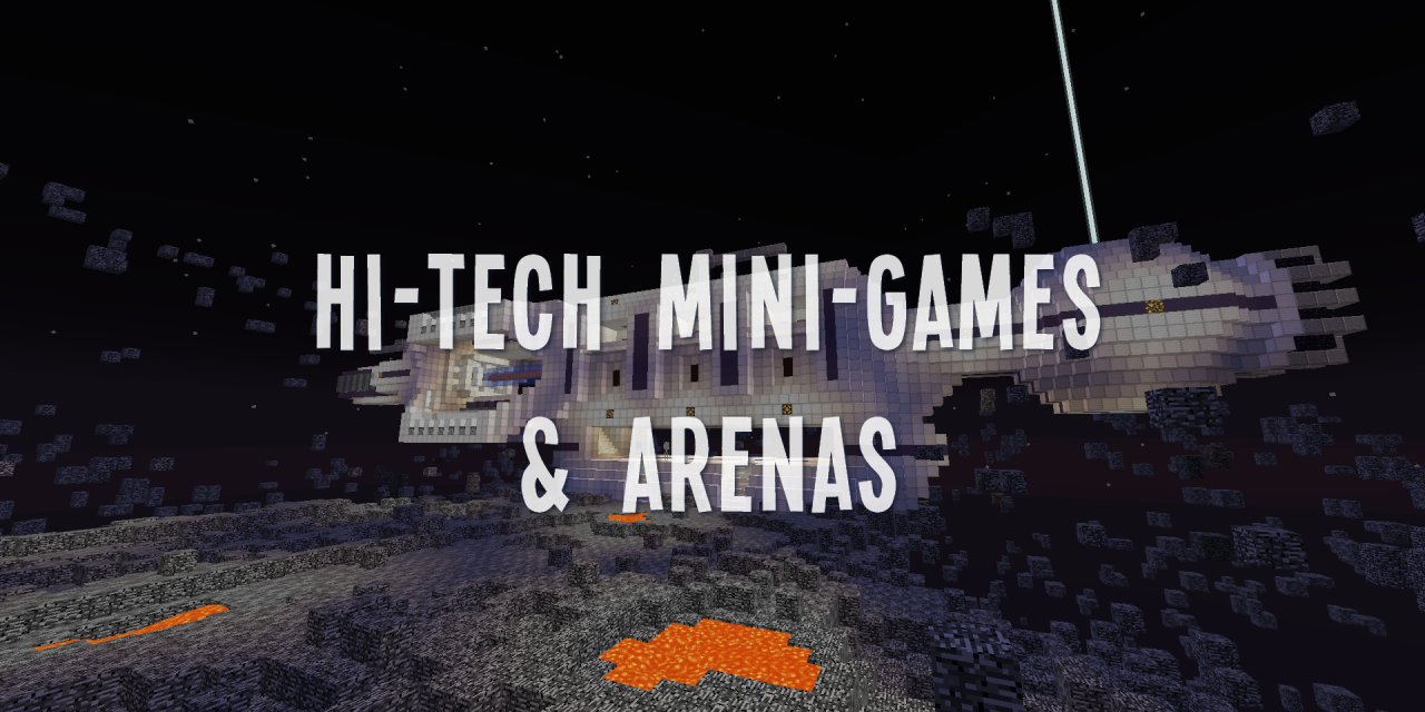 Hi-Tech Mini-Games & Arenas