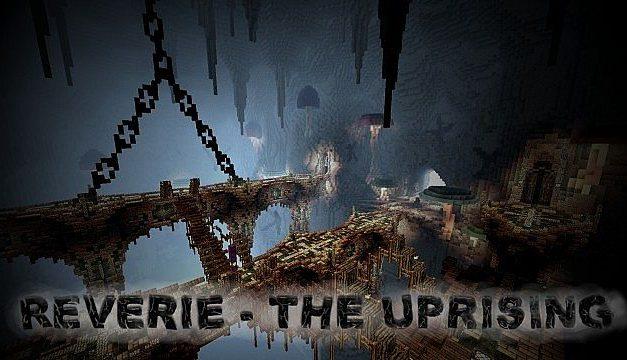 [1.7.2] Reverie – The Uprising