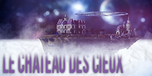 Le Château des Cieux
