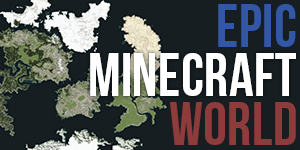 Epic Minecraft World