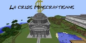La crise Minecraftienne