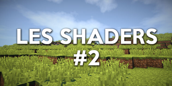 Les shaders #2