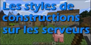 Les styles de constructions sur les serveurs