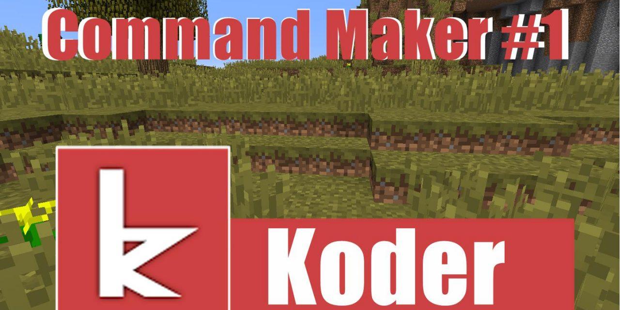 Command Maker – #1 – Koder