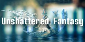 Unshattered Fantasy