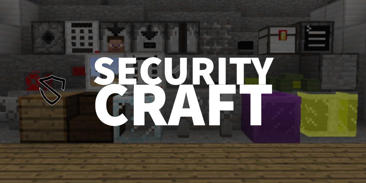 [Mod] SecurityCraft – 1.7.10 → 1.14.4