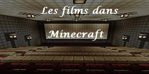 Les films dans Minecraft [Partie 1]